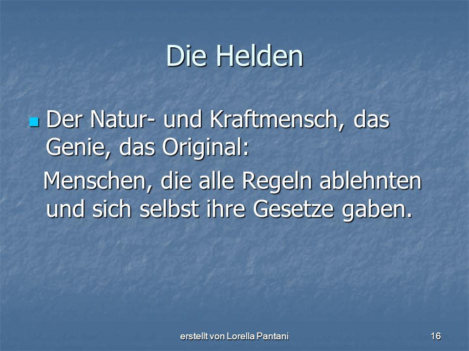erstellt von Lorella Pantani16 Die Helden Der Natur- und Kraftmensch, das Genie, das Original: Der Natur- und Kraftmensch, das Genie, das Original: Me