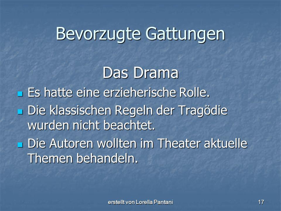 erstellt von Lorella Pantani17 Bevorzugte Gattungen Das Drama Es hatte eine erzieherische Rolle. Es hatte eine erzieherische Rolle. Die klassischen Re