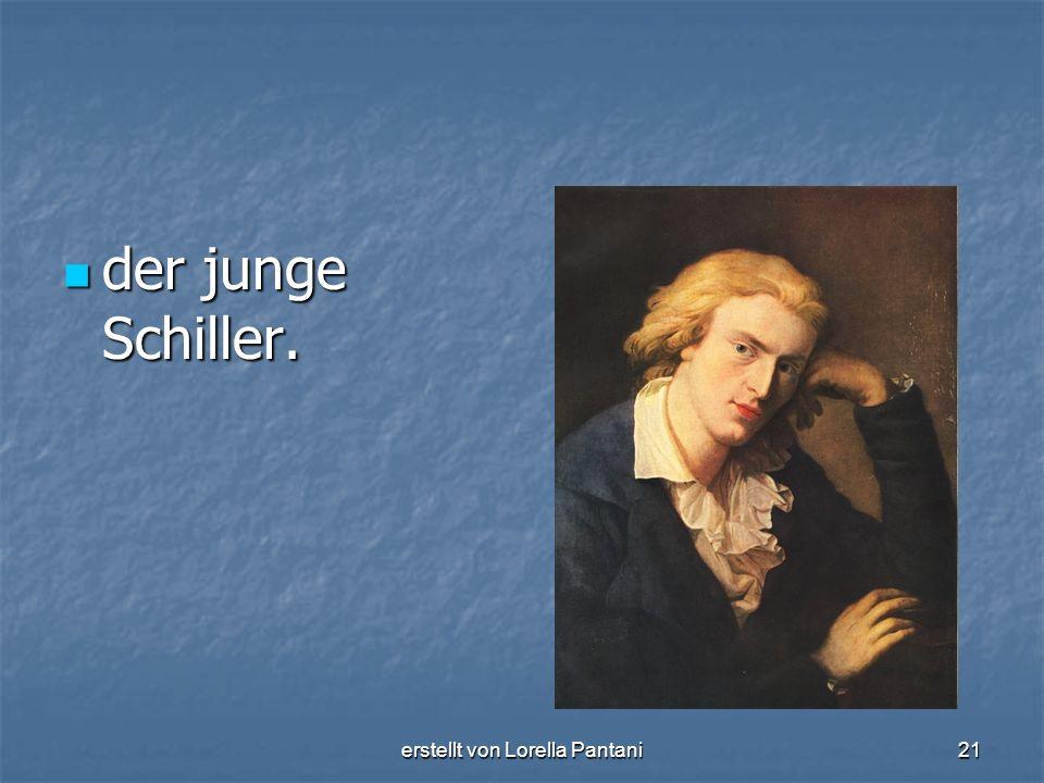 erstellt von Lorella Pantani21 der junge Schiller. der junge Schiller.