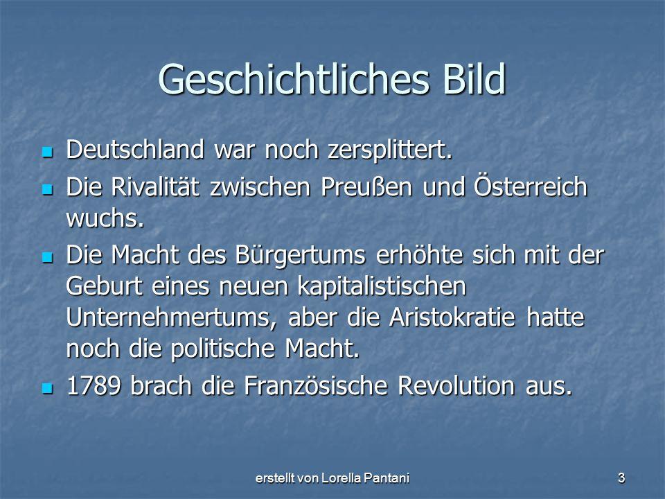 erstellt von Lorella Pantani3 Geschichtliches Bild Deutschland war noch zersplittert. Deutschland war noch zersplittert. Die Rivalität zwischen Preuße
