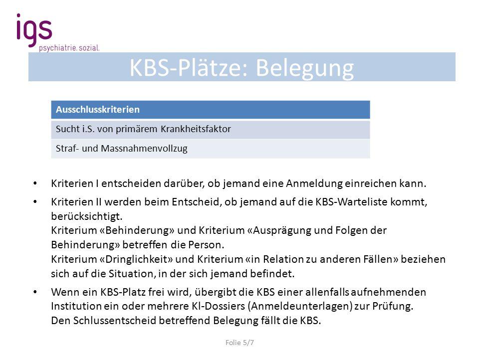 KBS-Plätze: Belegung Kriterien I entscheiden darüber, ob jemand eine Anmeldung einreichen kann.