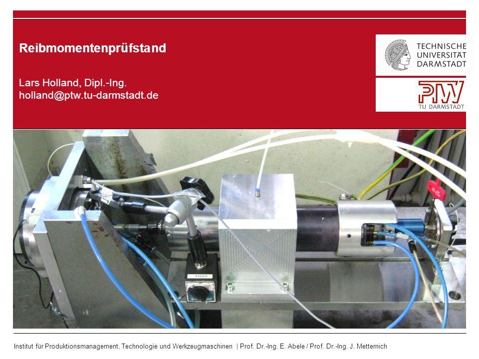 Institut für Produktionsmanagement, Technologie und Werkzeugmaschinen | Prof. Dr.-Ing. E. Abele / Prof. Dr.-Ing. J. Metternich Lars Holland, Dipl.-Ing
