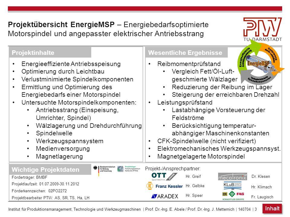 Institut für Produktionsmanagement, Technologie und Werkzeugmaschinen | Prof. Dr.-Ing. E. Abele / Prof. Dr.-Ing. J. Metternich | 140704 | 3 Projektübe