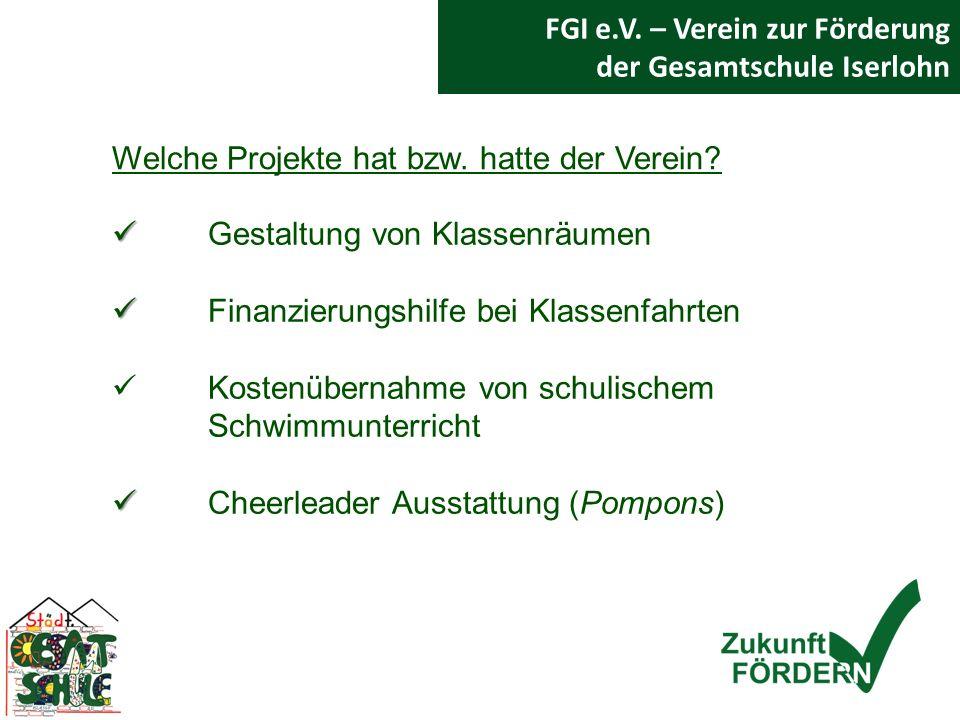 FGI e.V.– Verein zur Förderung der Gesamtschule Iserlohn Welche Projekte hat bzw.
