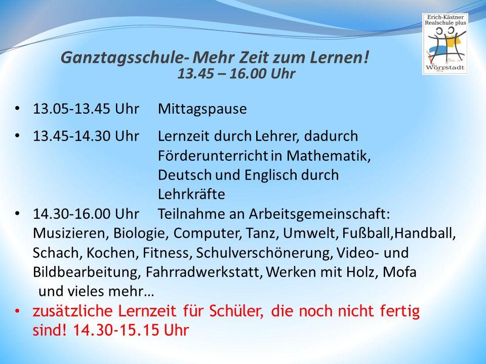 13.05-13.45 Uhr Mittagspause 13.45-14.30 Uhr Lernzeit durch Lehrer, dadurch Förderunterricht in Mathematik, Deutsch und Englisch durch Lehrkräfte 14.3