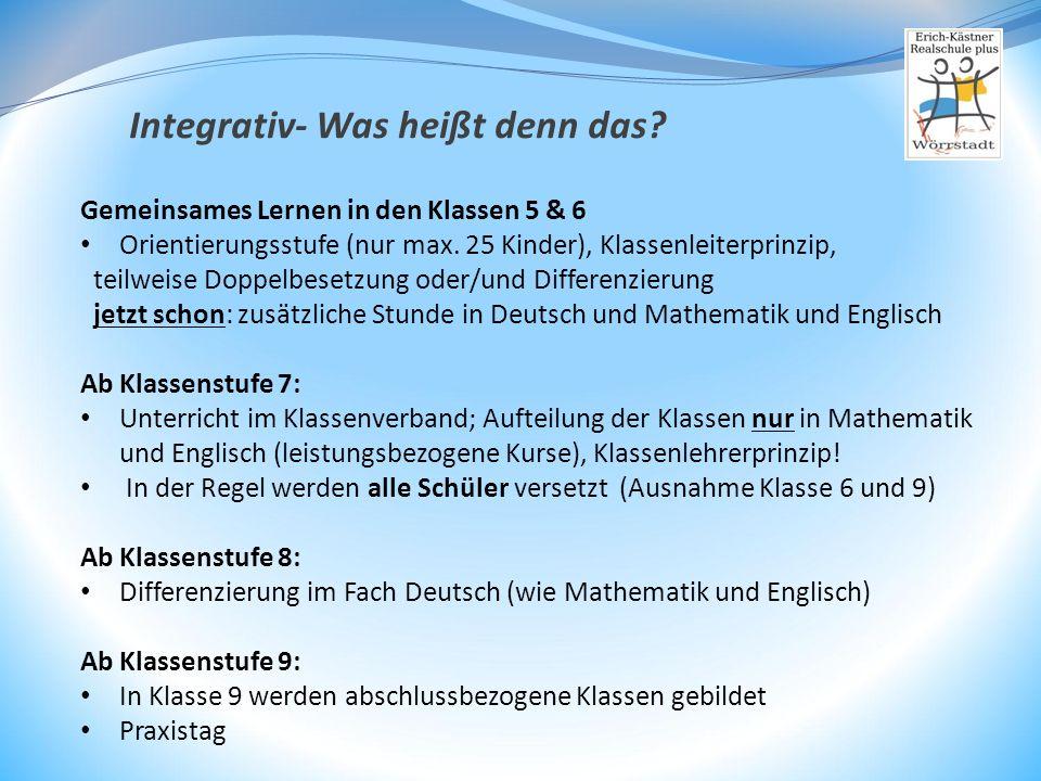 Gemeinsames Lernen in den Klassen 5 & 6 Orientierungsstufe (nur max. 25 Kinder), Klassenleiterprinzip, teilweise Doppelbesetzung oder/und Differenzier