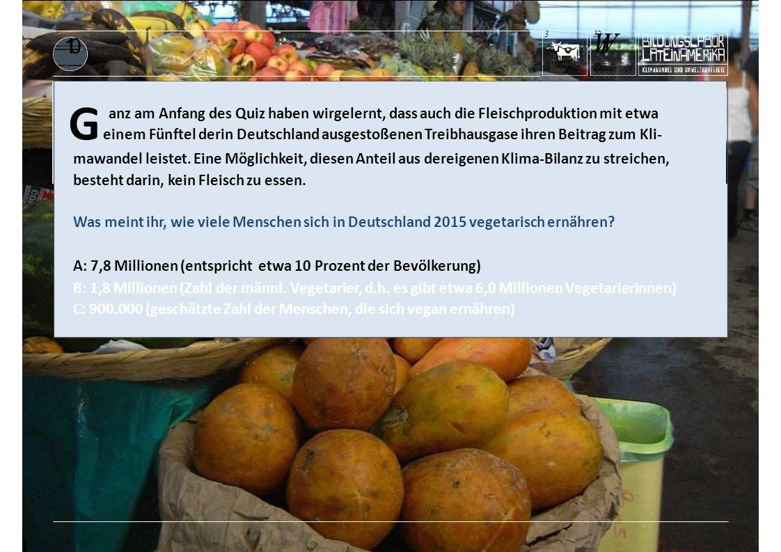 KUHFRISST REGENWALD 3 G einem Fünftel derin Deutschland ausgestoßenen Treibhausgase ihren Beitrag zum Kli- anz am Anfang des Quiz haben wirgelernt, dass auch die Fleischproduktion mit etwa WrWr DENREGENWALD.