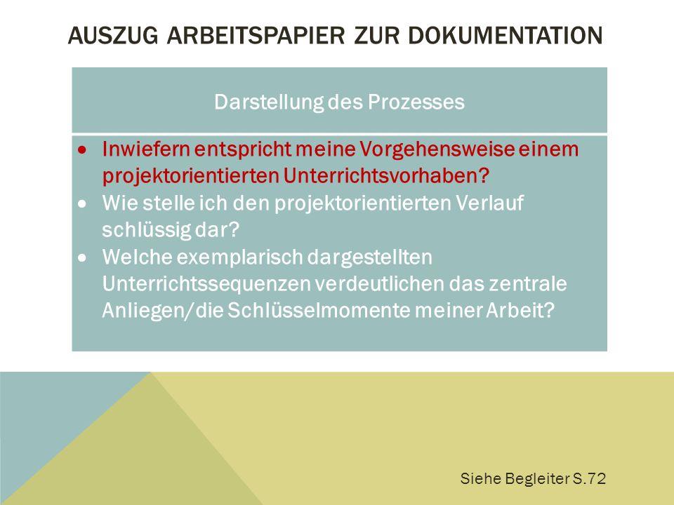 AUSZUG ARBEITSPAPIER ZUR DOKUMENTATION Darstellung des Prozesses  Inwiefern entspricht meine Vorgehensweise einem projektorientierten Unterrichtsvorh