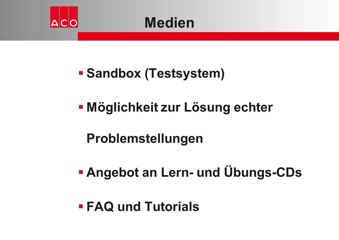 Medien  Sandbox (Testsystem)  Möglichkeit zur Lösung echter Problemstellungen  Angebot an Lern- und Übungs-CDs  FAQ und Tutorials