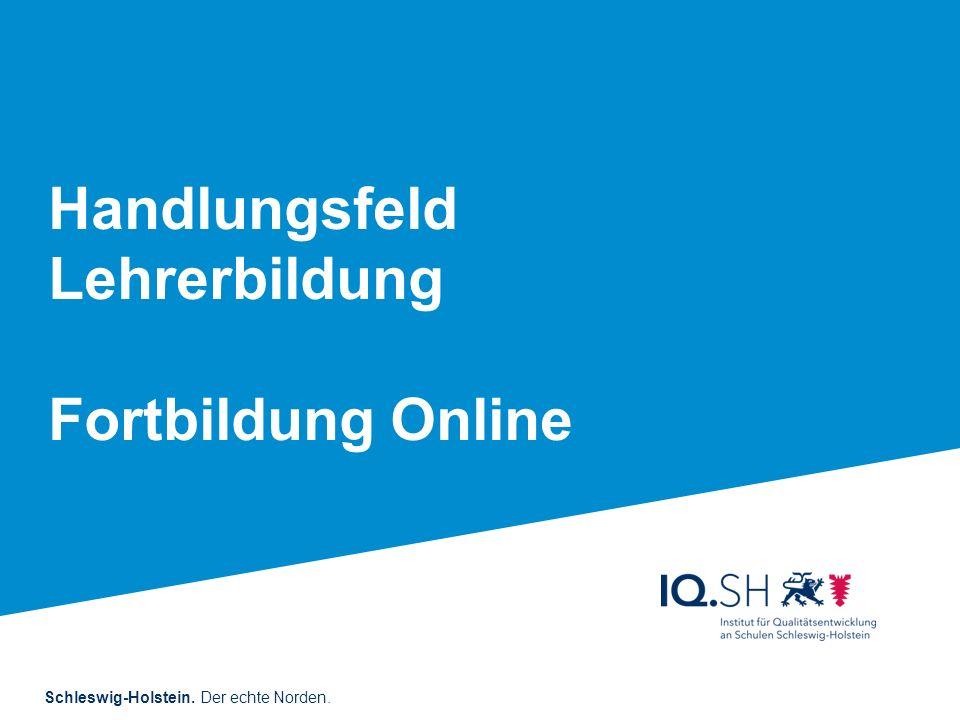 Schleswig-Holstein. Der echte Norden. Handlungsfeld Lehrerbildung Fortbildung Online