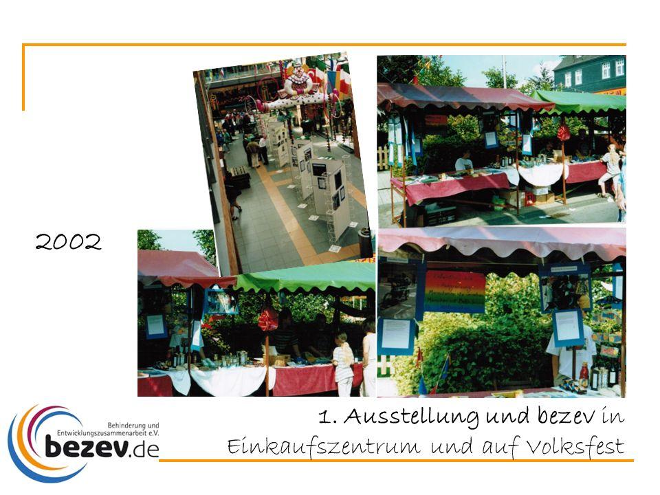 2002 1. Ausstellung und bezev in Einkaufszentrum und auf Volksfest