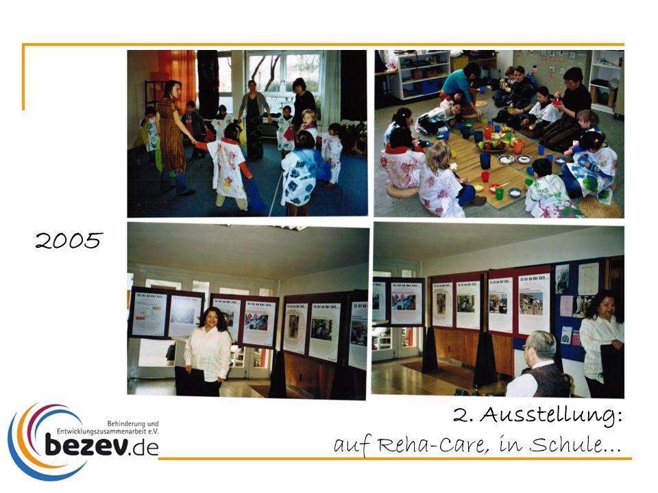 2. Ausstellung: auf Reha-Care, in Schule… 2005