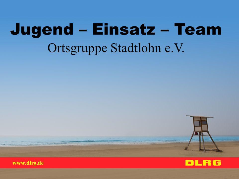 www.dlrg.de Jugend – Einsatz – Team Warum ein Jugend – Einsatz – Team (JET) Die Jugend ist die Zukunft der DLRG.