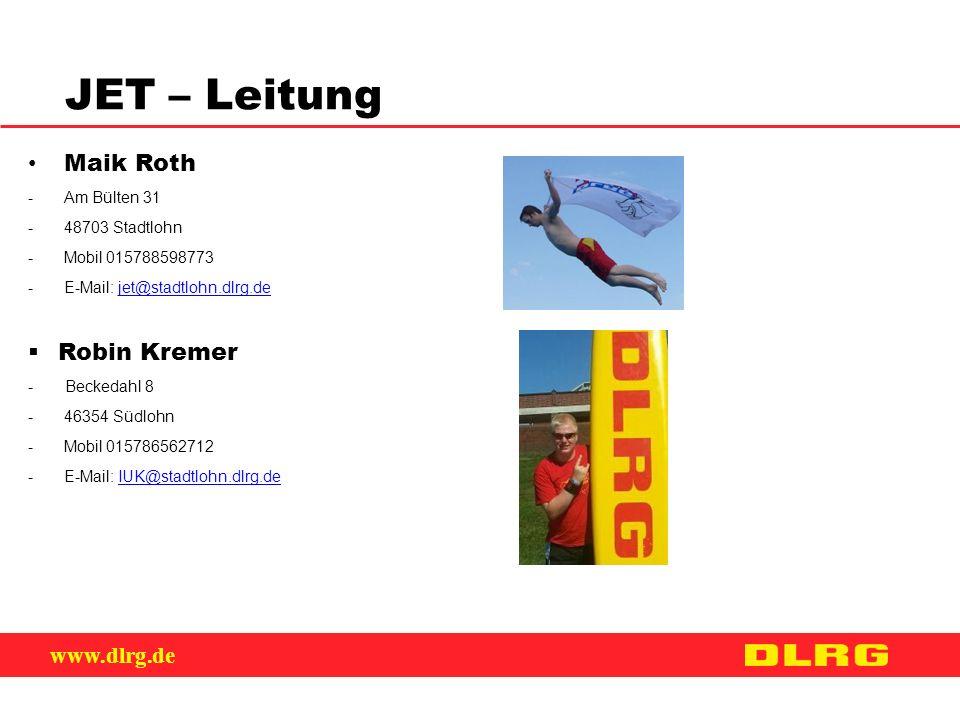 www.dlrg.de JET – Leitung Maik Roth -Am Bülten 31 -48703 Stadtlohn -Mobil 015788598773 -E-Mail: jet@stadtlohn.dlrg.dejet@stadtlohn.dlrg.de  Robin Kre
