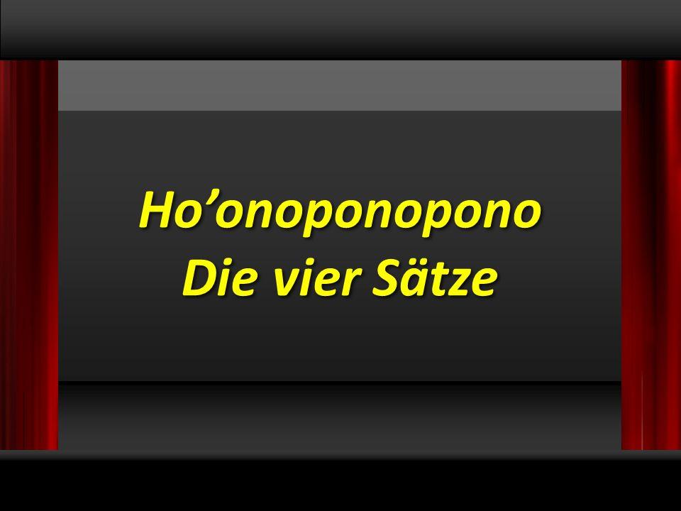 © 2009, Willem Lammers Logosynthese Master Class 1 - 14 Ho'onoponopono Die vier Sätze Ho'onoponopono Die vier Sätze