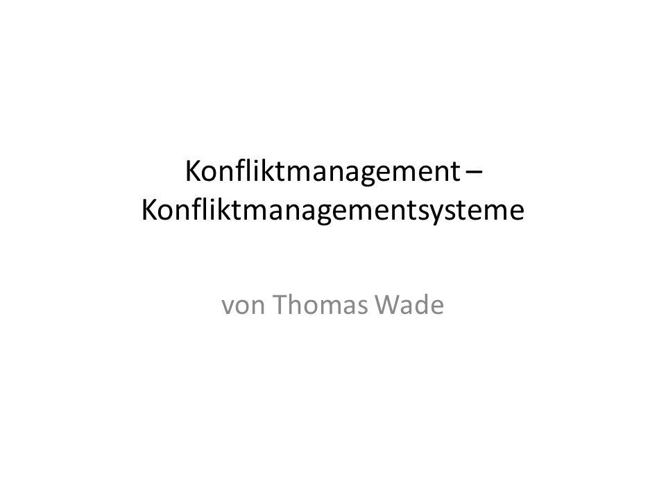 Konfliktmanagement – Konfliktmanagementsysteme von Thomas Wade