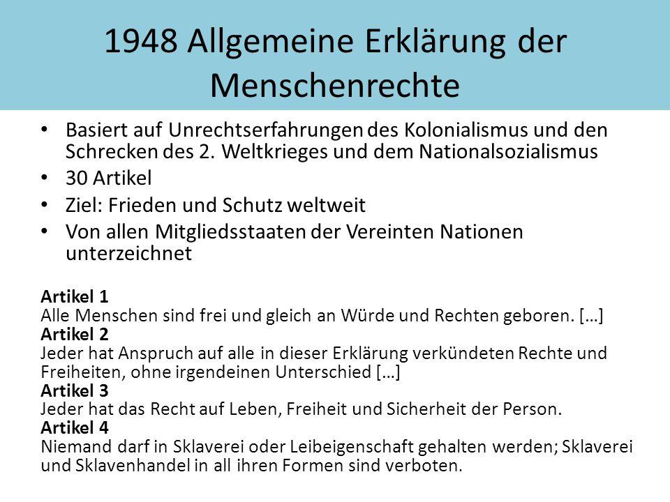 Basiert auf Unrechtserfahrungen des Kolonialismus und den Schrecken des 2. Weltkrieges und dem Nationalsozialismus 30 Artikel Ziel: Frieden und Schutz