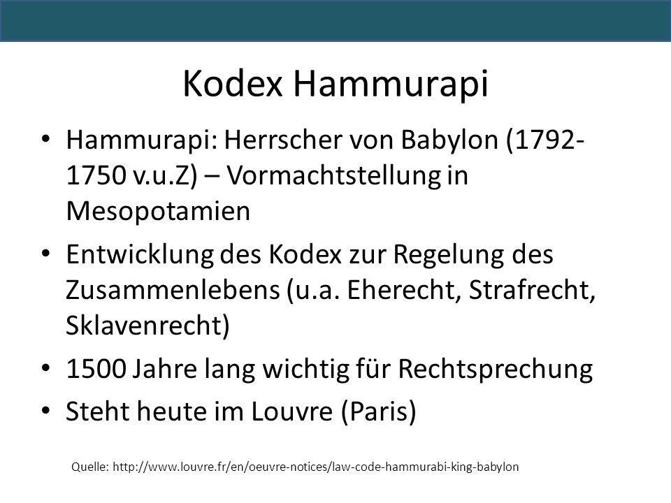 Hammurapi: Herrscher von Babylon (1792- 1750 v.u.Z) – Vormachtstellung in Mesopotamien Entwicklung des Kodex zur Regelung des Zusammenlebens (u.a. Ehe