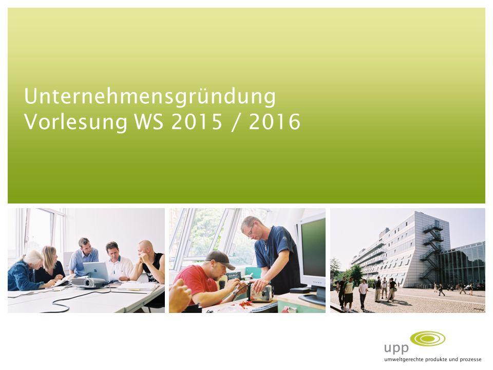 Unternehmensgründung Vorlesung WS 2015 / 2016