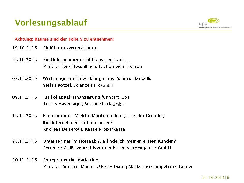 Vorlesungsablauf 21.10.2014 | 6 GmbH Achtung: Räume sind der Folie 5 zu entnehmen!
