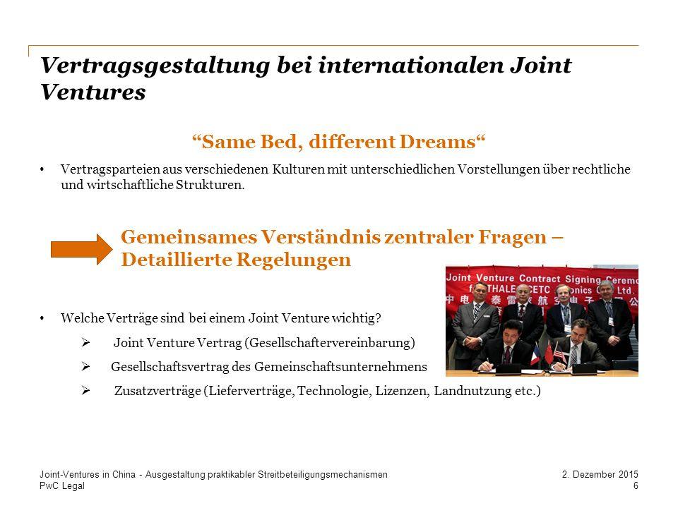 PwC Legal Vertragsgestaltung bei internationalen Joint Ventures Same Bed, different Dreams Vertragsparteien aus verschiedenen Kulturen mit unterschiedlichen Vorstellungen über rechtliche und wirtschaftliche Strukturen.