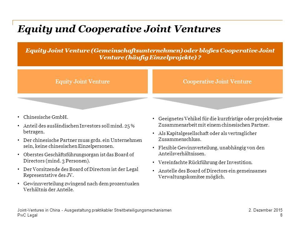 PwC Legal Equity und Cooperative Joint Ventures Geeignetes Vehikel für die kurzfristige oder projektweise Zusammenarbeit mit einem chinesischen Partner.