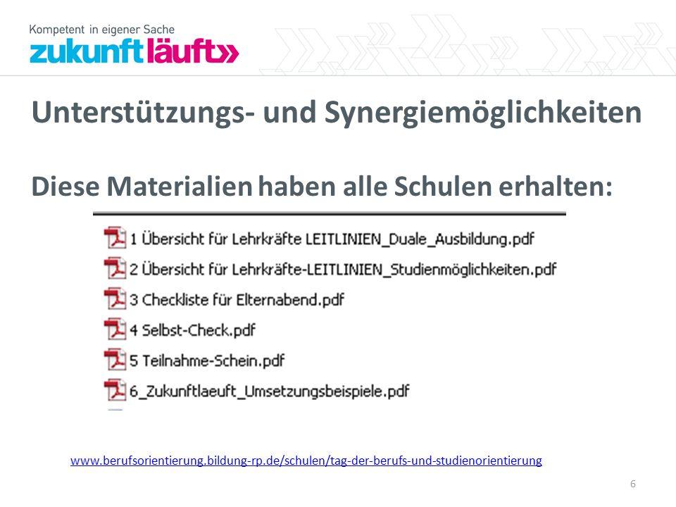Unterstützungs- und Synergiemöglichkeiten Diese Materialien haben alle Schulen erhalten: www.berufsorientierung.bildung-rp.de/schulen/tag-der-berufs-u