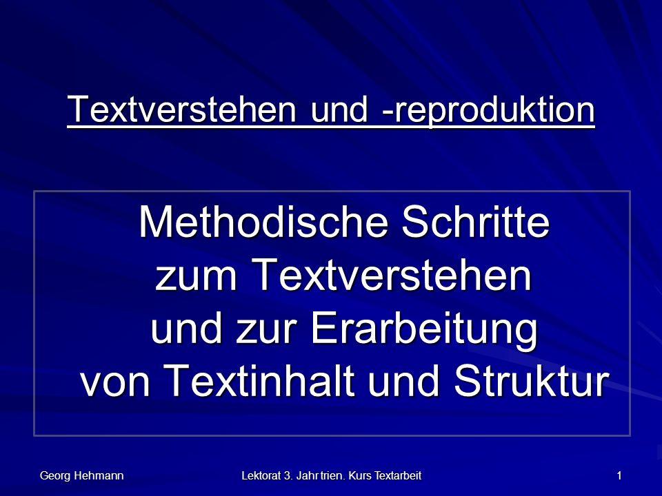 Georg Hehmann Lektorat 3.Jahr trien. Kurs Textarbeit 2 Übersicht der angewandten Verfahren 1.