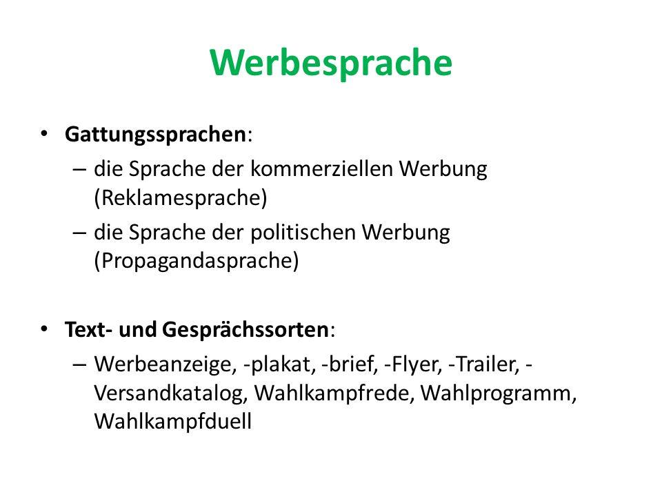 Werbesprache Gattungssprachen: – die Sprache der kommerziellen Werbung (Reklamesprache) – die Sprache der politischen Werbung (Propagandasprache) Text