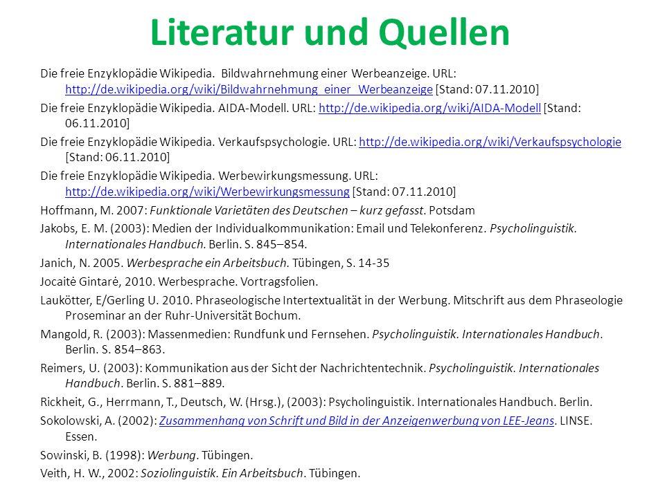 Literatur und Quellen Die freie Enzyklopädie Wikipedia. Bildwahrnehmung einer Werbeanzeige. URL: http://de.wikipedia.org/wiki/Bildwahrnehmung_einer_We