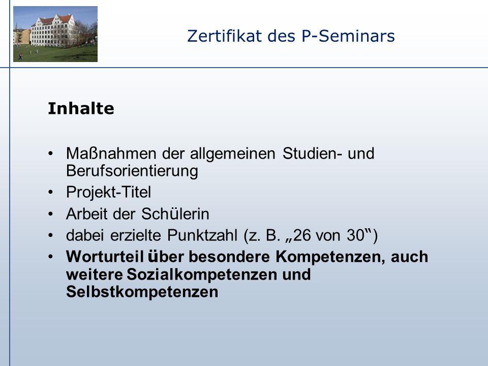Zertifikat des P-Seminars Inhalte Ma ß nahmen der allgemeinen Studien- und Berufsorientierung Projekt-Titel Arbeit der Sch ü lerin dabei erzielte Punk