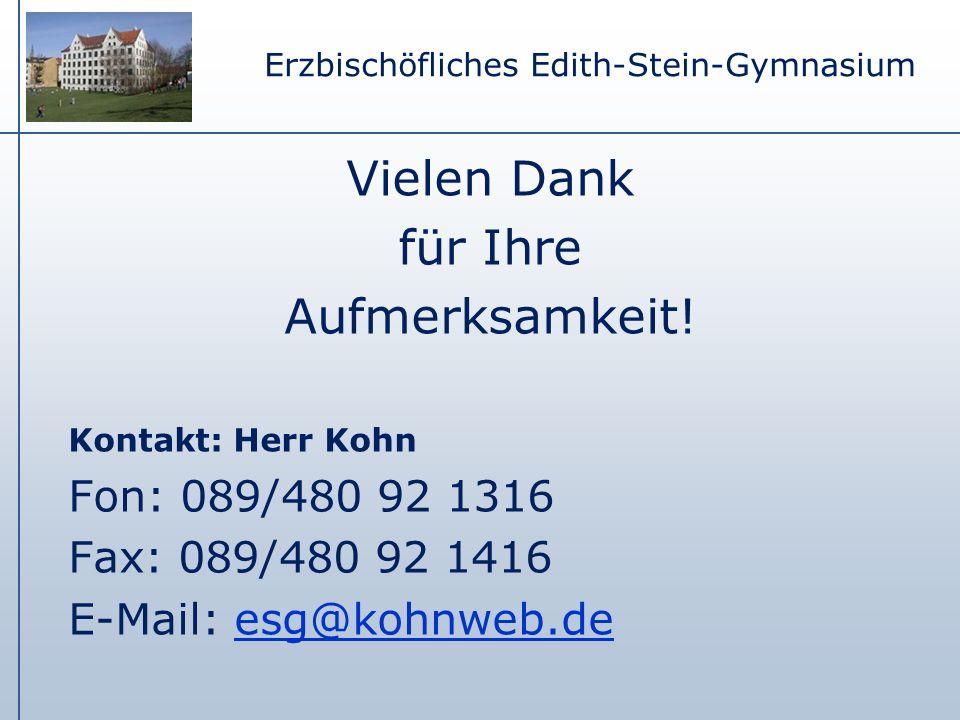 Vielen Dank für Ihre Aufmerksamkeit! Kontakt: Herr Kohn Fon: 089/480 92 1316 Fax: 089/480 92 1416 E-Mail: esg@kohnweb.deesg@kohnweb.de Erzbischöfliche