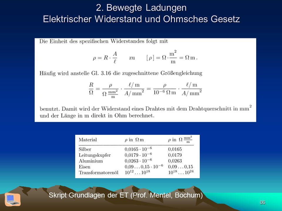 86 2. Bewegte Ladungen Elektrischer Widerstand und Ohmsches Gesetz Skript Grundlagen der ET (Prof.