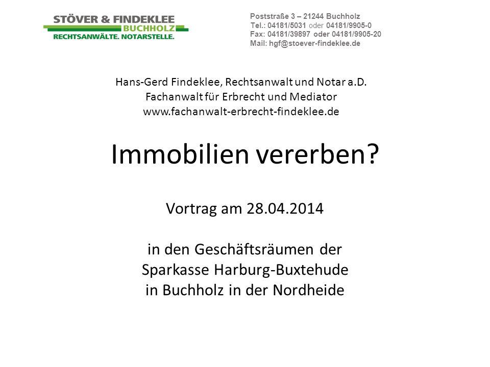 Immobilien vererben? Vortrag am 28.04.2014 in den Geschäftsräumen der Sparkasse Harburg-Buxtehude in Buchholz in der Nordheide Poststraße 3 – 21244 Bu