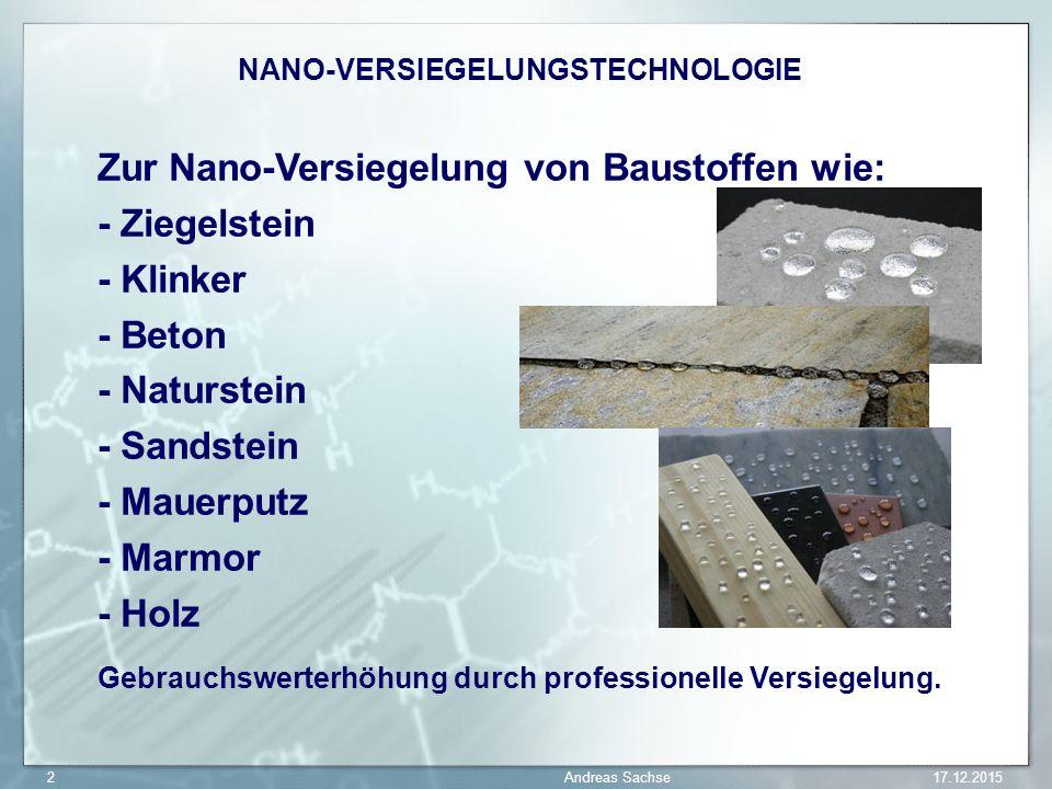 NANO-VERSIEGELUNGSTECHNOLOGIE Zur Nano-Versiegelung von Baustoffen wie: - Ziegelstein - Klinker - Beton - Naturstein - Sandstein - Mauerputz - Marmor