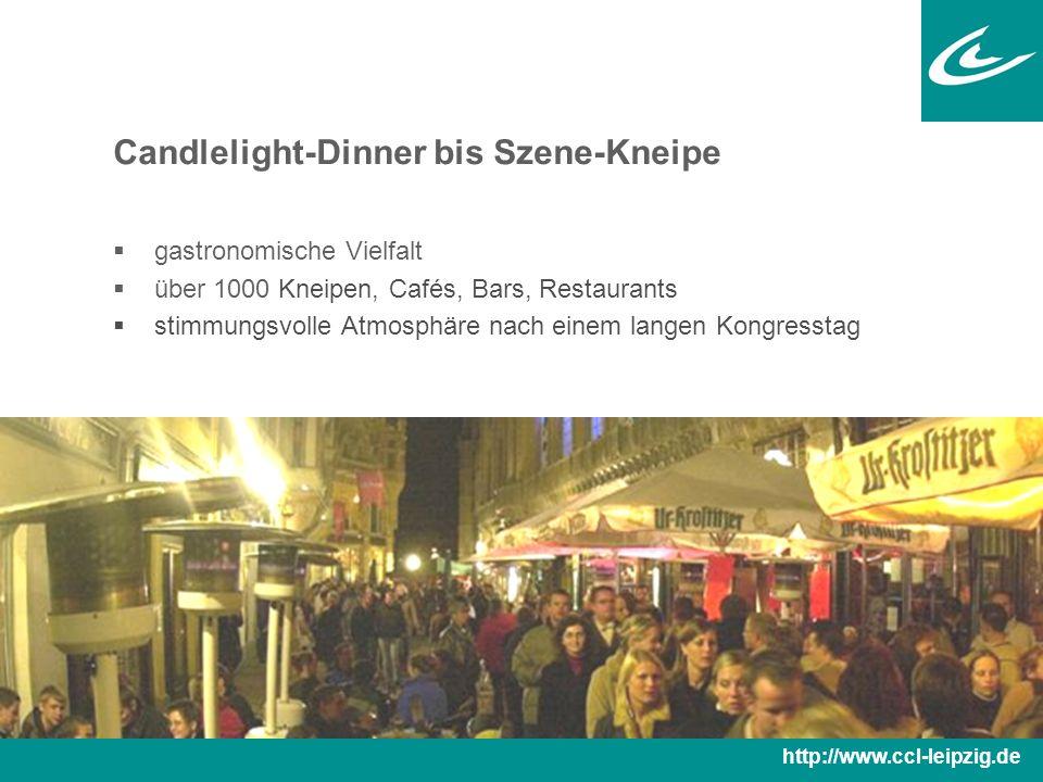 Candlelight-Dinner bis Szene-Kneipe  gastronomische Vielfalt  über 1000 Kneipen, Cafés, Bars, Restaurants  stimmungsvolle Atmosphäre nach einem langen Kongresstag http://www.ccl-leipzig.de