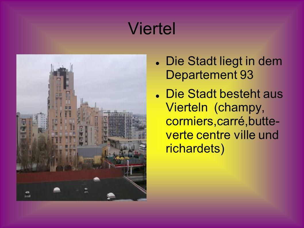 Viertel Die Stadt liegt in dem Departement 93 Die Stadt besteht aus Vierteln (champy, cormiers,carré,butte- verte centre ville und richardets)
