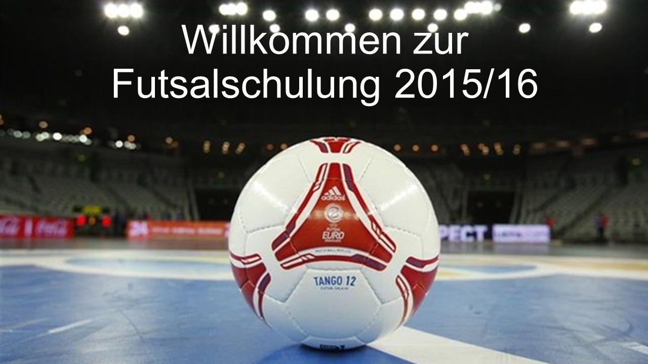 Willkommen zur Futsalschulung 2015/16