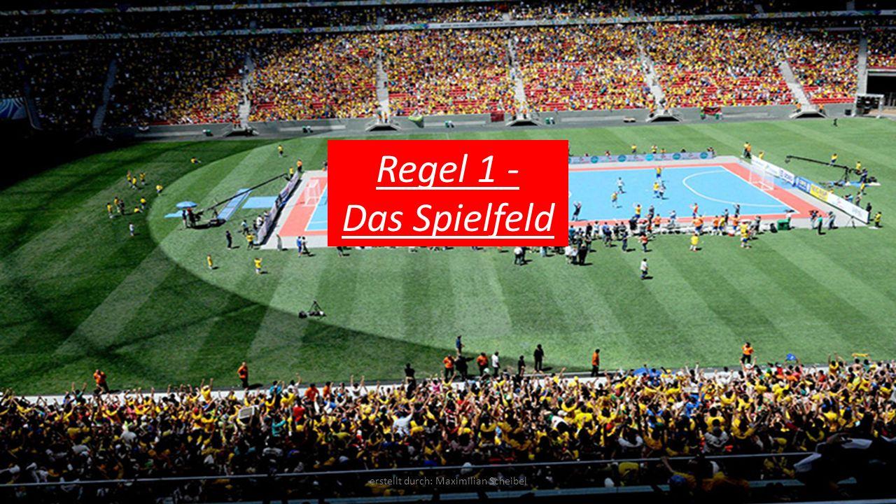 Regel 1 - Das Spielfeld erstellt durch: Maximilian Scheibel