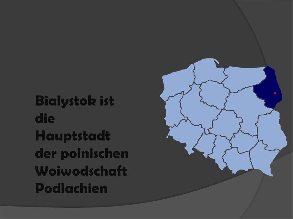 Bialystok ist die Hauptstadt der polnischen Woiwodschaft Podlachien