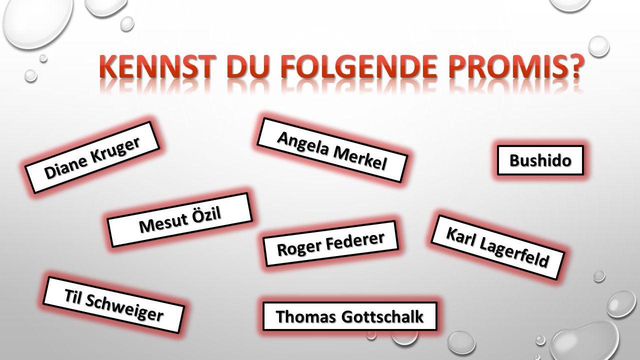 BushidoBushido Karl Lagerfeld Til Schweiger Roger Federer Angela Merkel Mesut Özil Diane Kruger Thomas Gottschalk