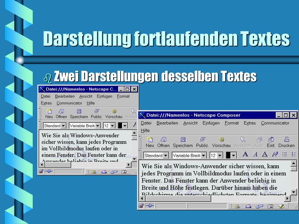 Darstellung fortlaufenden Textes b Zwei Darstellungen desselben Textes