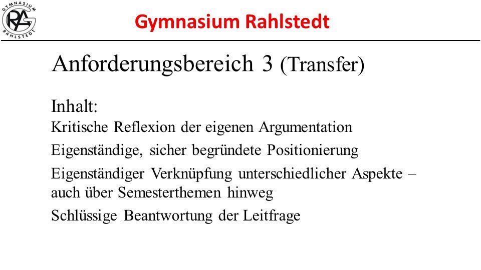Gymnasium Rahlstedt Inhalt: Kritische Reflexion der eigenen Argumentation Eigenständige, sicher begründete Positionierung Eigenständiger Verknüpfung u