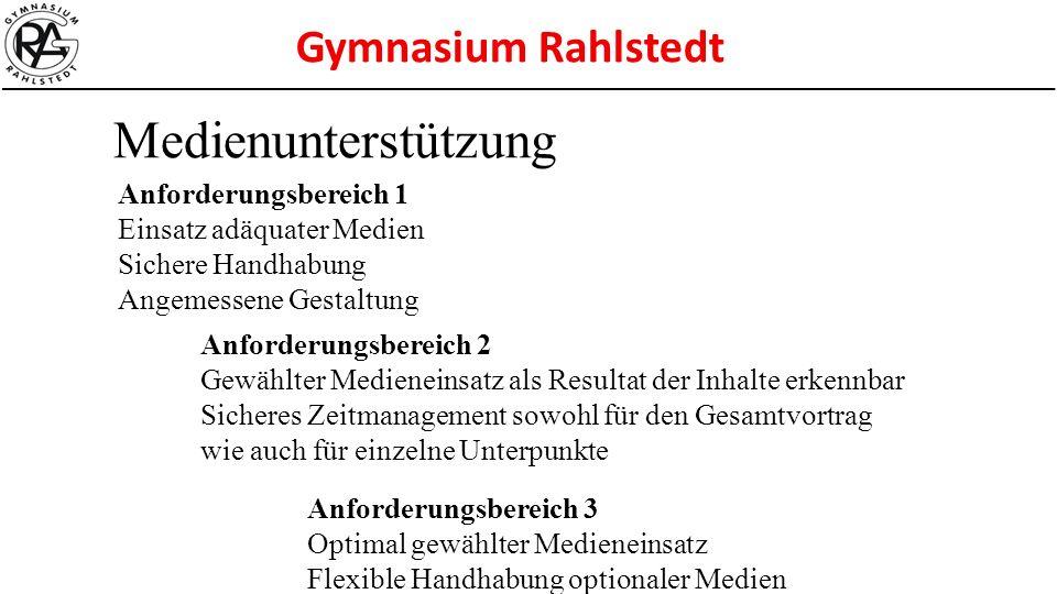 Gymnasium Rahlstedt Medienunterstützung Anforderungsbereich 1 Einsatz adäquater Medien Sichere Handhabung Angemessene Gestaltung Anforderungsbereich 2