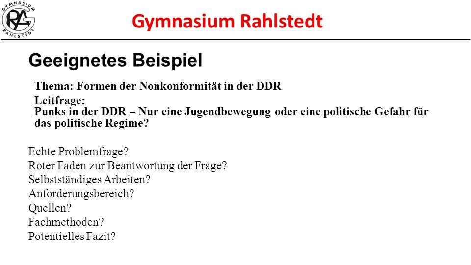 Gymnasium Rahlstedt Geeignetes Beispiel Thema: Formen der Nonkonformität in der DDR Leitfrage: Punks in der DDR – Nur eine Jugendbewegung oder eine po