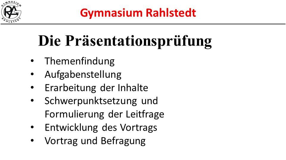 Gymnasium Rahlstedt Schüler wählt Themenbereich in Anknüpfung an die Semesterthemen Mögliche Schwerpunktsetzungen / Eingrenzungen in Absprache mit dem Fachlehrer vornehmen Aufgabenstellung durch den Fachlehrer Vom Thema zur Aufgabenstellung
