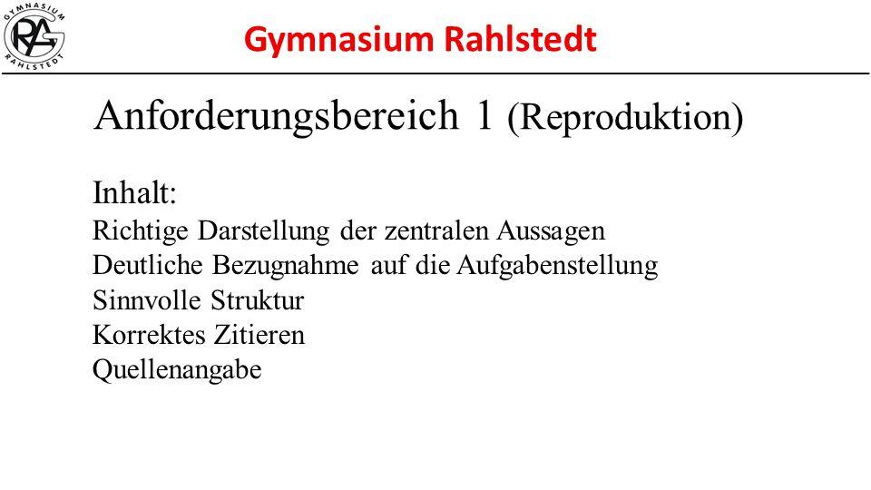 Gymnasium Rahlstedt Inhalt: Richtige Darstellung der zentralen Aussagen Deutliche Bezugnahme auf die Aufgabenstellung Sinnvolle Struktur Korrektes Zit