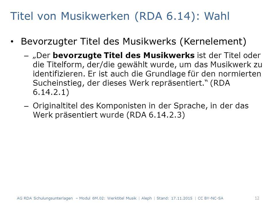 """Titel von Musikwerken (RDA 6.14): Wahl Bevorzugter Titel des Musikwerks (Kernelement) – """"Der bevorzugte Titel des Musikwerks ist der Titel oder die Ti"""