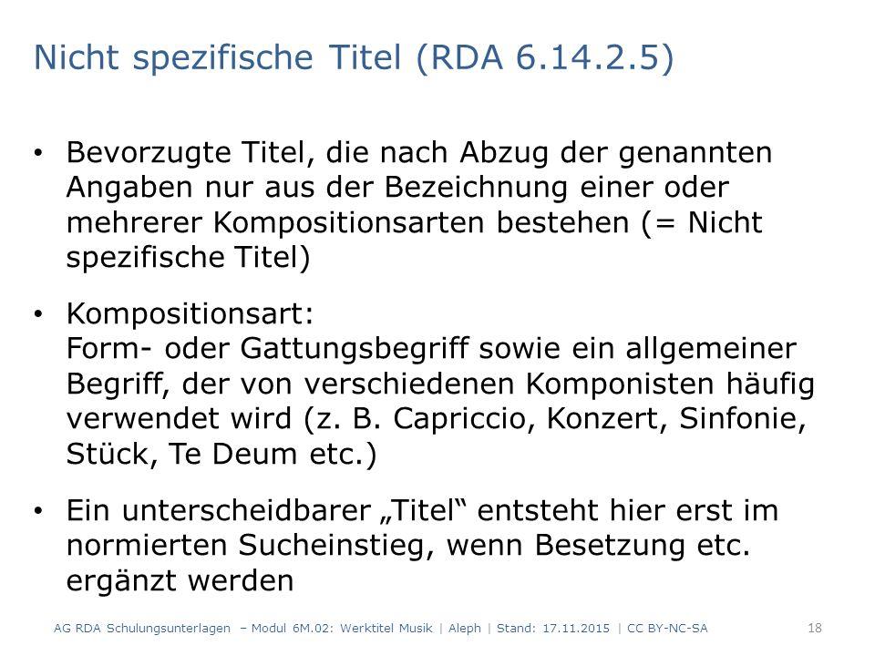 Bevorzugte Titel, die nach Abzug der genannten Angaben nur aus der Bezeichnung einer oder mehrerer Kompositionsarten bestehen (= Nicht spezifische Tit