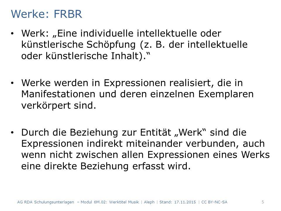 """Werke: FRBR Werk: """"Eine individuelle intellektuelle oder künstlerische Schöpfung (z. B. der intellektuelle oder künstlerische Inhalt)."""" Werke werden i"""